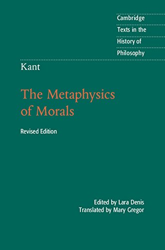 Kant: The Metaphysics of Morals (Cambridge Texts in the History of Philosophy) (Kant Groundwork Of The Metaphysics Of Morals Text)