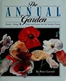 The Annual Garden, H. Petter Loewer, 0878577424
