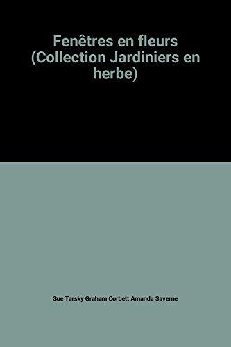 Jardiniere Collection - Fenêtres en fleurs (Collection Jardiniers en herbe)