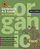 img - for Gardener's A-z Guide To Growing Organic Food - 765 Varieties Of Vegetables, Herbs, Fruits & Nuts... book / textbook / text book