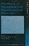 Handbook of Nanophase and Nanostructured Materials : Volume I: SynthesisVolume II: CharacterizationVolume III: Materials Systems and Applications IVolume IV: Materials Systems and Applications II, , 0387335528