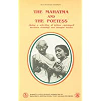 The Mahatma and the poetess: Being a selection of letters exchanged between Gandhiji and Sarojini Naidu (Bhavan's book university)