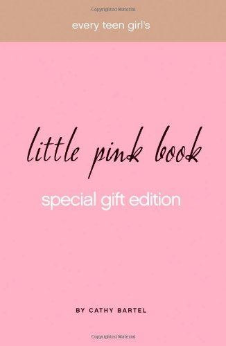 Every Teen Girl's Little Pink Book Special Gift Edition