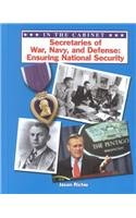 Secretaries of War, Navy, and Defense: Ensuring National Security (In the Cabinet, 2), Richie, Jason