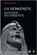 Os Romenos - Latinos do Oriente: Amazon.es: Mircea Eliade ...