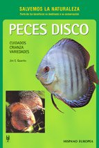 Peces Disco / Discus... as a Hobby: Cuidados, Crianza, Variedades / Everything You Need to Know to Get Started (Salvemos La Naturaleza / Save our Planet) (Spanish Edition)