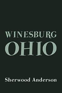 Winesburg, Ohio: Original and Unabridged