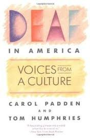 Deaf in America: Voices from a Culture Publisher: Harvard University Press