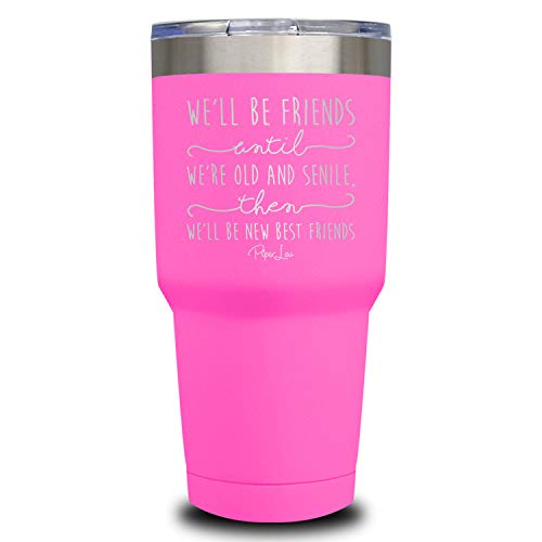 (PIPER LOU - WE'LL BE FRIENDS UNTIL Stainless Steel Insulated 30 Oz. Tumbler With Lid - Pink (Premium) )