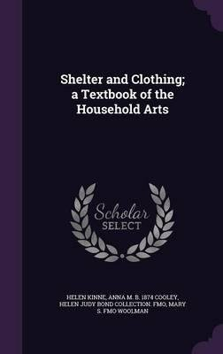 Shelter and Clothing; A Textbook of the Household Arts(Hardback) - 2015 Edition