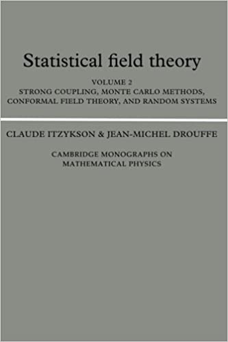 Statistical Field Theory: Volume 2, Strong Coupling, Monte Carlo Methods, Conformal Field Theory and Random Systems (Cambridge Monographs on Mathematical Physics)