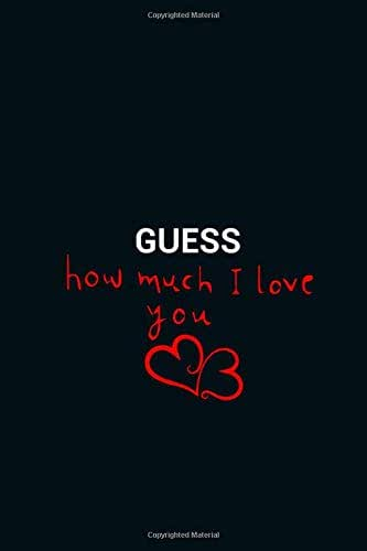 Guess How Much I Love You: 120 pages love journal notebook