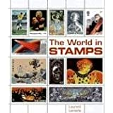 The World in Stamps by Laurent Lemerle (2006-07-01)