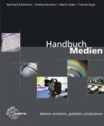 Handbuch Medien - Medien verstehen, gestalten, produzieren