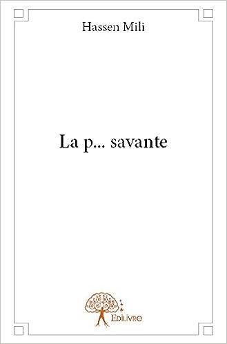 Livres en format pdf téléchargement gratuit La P... Savante PDF PDB CHM 2332626638