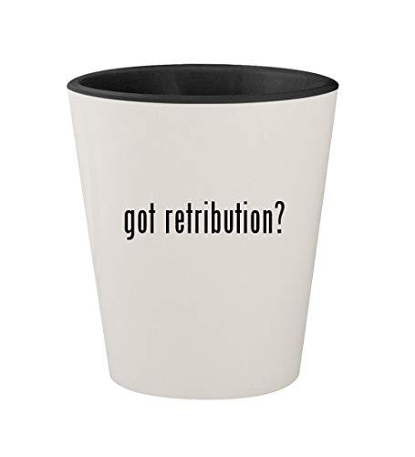 got retribution? - Ceramic White Outer & Black Inner 1.5oz Shot Glass (Dawn Of The Dead 3d Blu Ray)