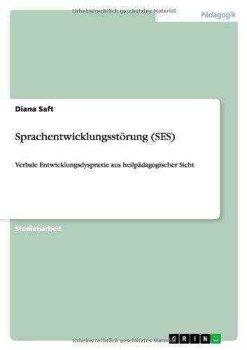 Sprachentwicklungsstörung (SES): Verbale Entwicklungsdyspraxie aus heilpädagogischer Sicht