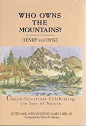 Who Owns the Mountains Classic Selections Celebrating the Joys of Nature
