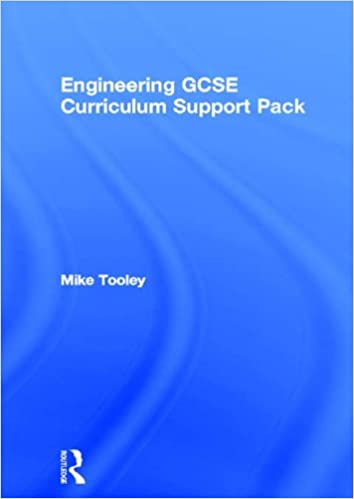 Engineering GCSE Curriculum Support Pack, Mike Tooley, eBook ...