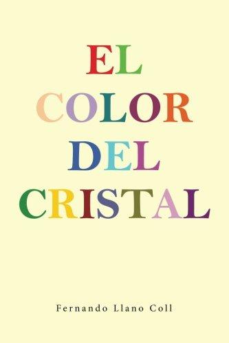 Descargar Libro El Color Del Cristal Fernando Llano Coll