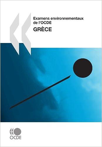 Examens environnementaux de l'OCDE Examens environnementaux de l'OCDE: Grèce 2009: Edition 2009