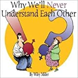 Why We'Ll Never Understand     Each Other-Hallmark/Spec.Sales