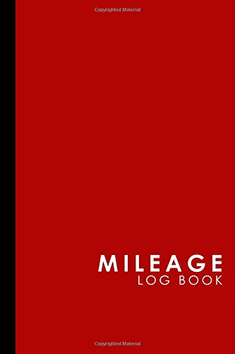 Download Mileage Log Book: Vehicle Mileage Expense Tracker Log Book For Small Businesses, Red Cover (Mileage Log Books) (Volume 47) pdf epub