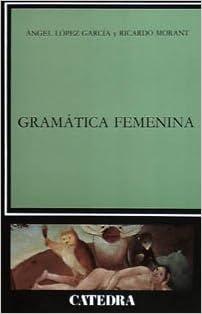 Libro descarga pdf gratis Gramática femenina (Lingüística) PDB