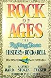 Rock of Ages : The Rolling Stone History of Rock and Roll, Ward, Ed and Stokes, Geoffrey, 0137822936