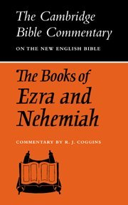 The Books of Ezra and Nehemiah (Cambridge Bible Commentaries on the Old Testament)
