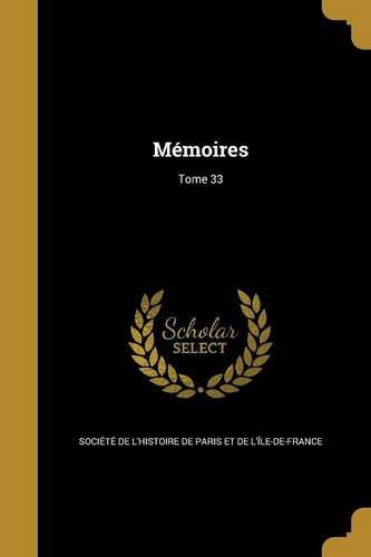 Read Online Memoires; Tome 33 (French Edition) pdf