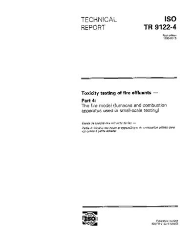iso-tr-9122-41993-toxicity-testing-of-fire-effluents-part-4-the-fire-model-furnaces-and-combustion-a