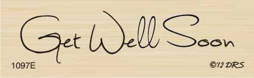 One Line Get Well Greeting Rubber Stamp By DRS Designs
