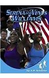 Serena and Venus Williams (Sports Heroes (Capstone))