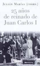 Descargar Libro 25 Años De Reinado De Juan Carlos I Julián Marías