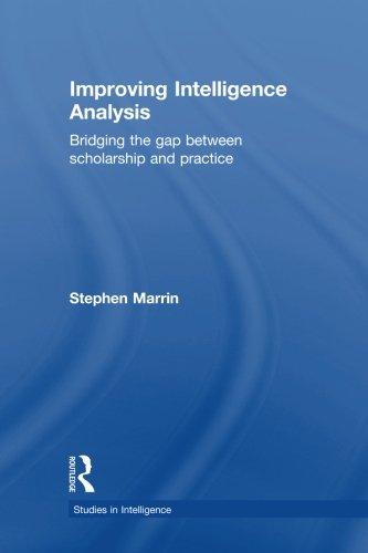 Improving Intelligence Analysis (Studies in Intelligence)