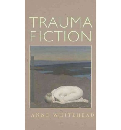 Download [(Trauma Fiction)] [Author: Anne Whitehead] published on (August, 2004) pdf