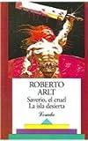 Saverio, el Cruel la Isla Desierta, Roberto Arlt, 9500305429