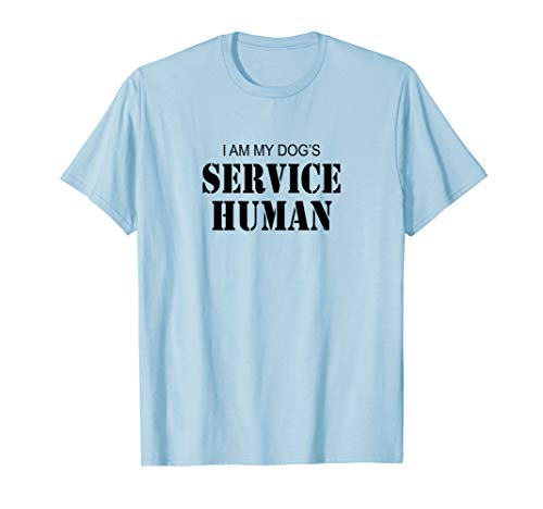 Dog Lover I Am My Dog's Service Human T-Shirt ()