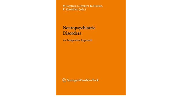 Neuropsychiatric Disorders: An Integrative Approach