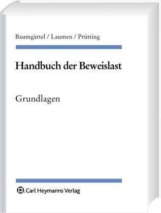 Handbuch der Beweislast: Grundlagen