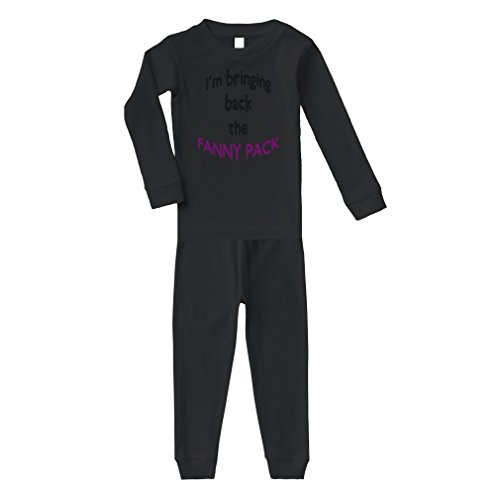 Black Text I'm Bringing Back Fanny Pack Cotton Long Sleeve Crewneck Unisex Infant Sleepwear Pajama 2 Pcs Set Top and Pant - Black, 24 Months by Cute Rascals
