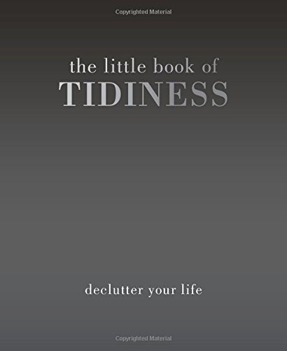 The Little Book of Tidiness: Declutter Your Life PDF