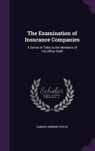 The Examination of Insurance Companies: A Series of Talks to the Members of His Office Staff pdf epub