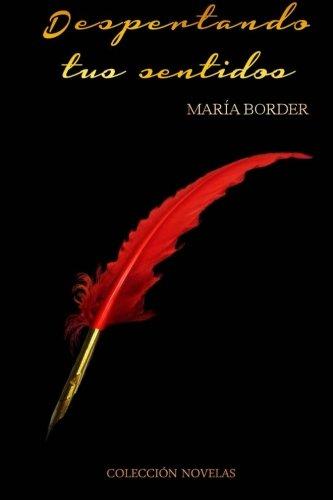 Despertando tus sentidos  [Border, María] (Tapa Blanda)
