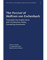 The Parzival of Wolfram von Eschenbach: Translated into English Verse with Introduction, Notes, Connecting Summaries