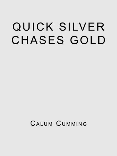 Quick Silver Chases Gold pdf