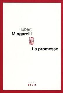 La promesse : roman, Mingarelli, Hubert