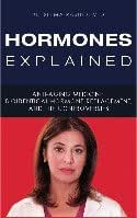 Hormones Explained (Anti-aging medicine bioidentical hormone replacement, and the controversies)