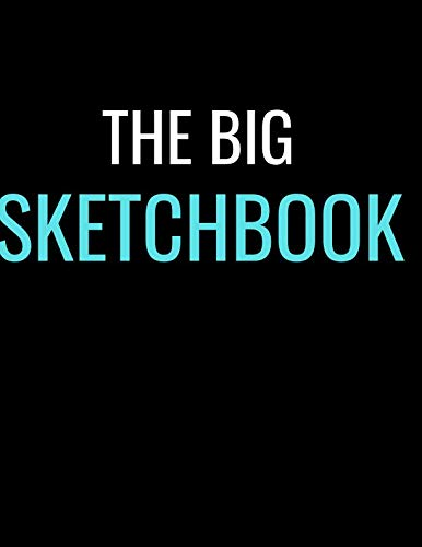 - The Big Sketchbook: Black Blue Sketchbooks Sketching, Drawing, Creative Doodling to Draw and Journal